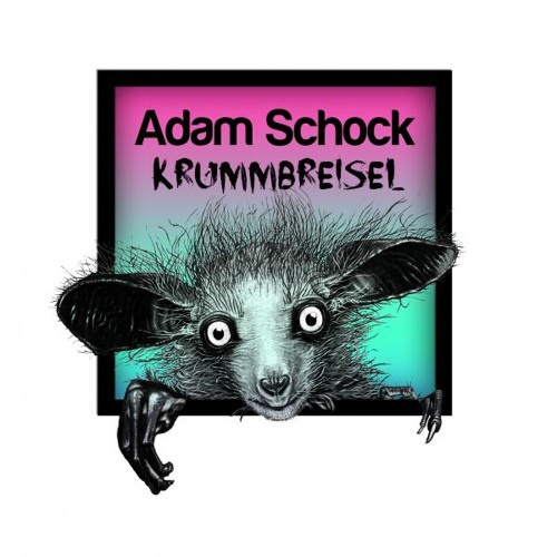 Adam Schock - Krummbreisel (Yo Montero's B-Afraid Remix) [CREEPY FINGER]