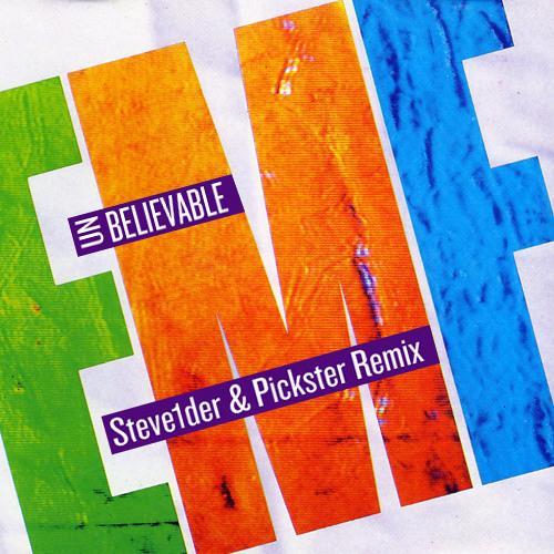 EMF - Unbelievable (Steve1der & Pickster Remix)
