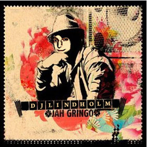 DJ LINDHOLM - JAH GRINGO