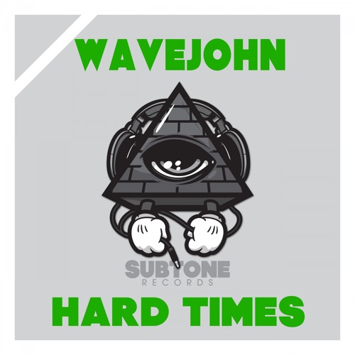 SUBT174 : Wavejohn - Hard Times (Original Mix)