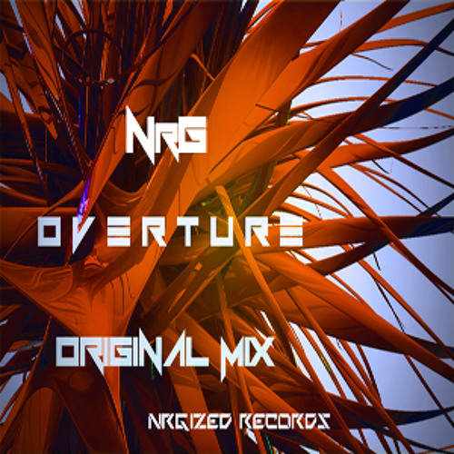 Overture (Original Mix) (Forthcoming on NrGized Records)