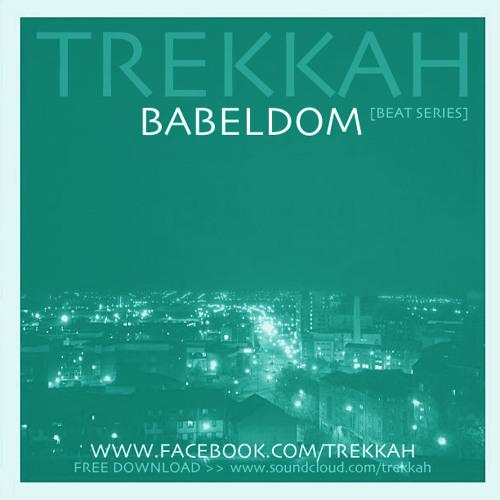 Trekkah - Babeldom [Beat Series]