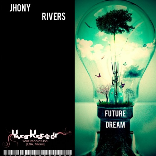 Jhony Rivers - Future Dream (Original Mix)[SK Yaris Records Inc] Beatport Now!