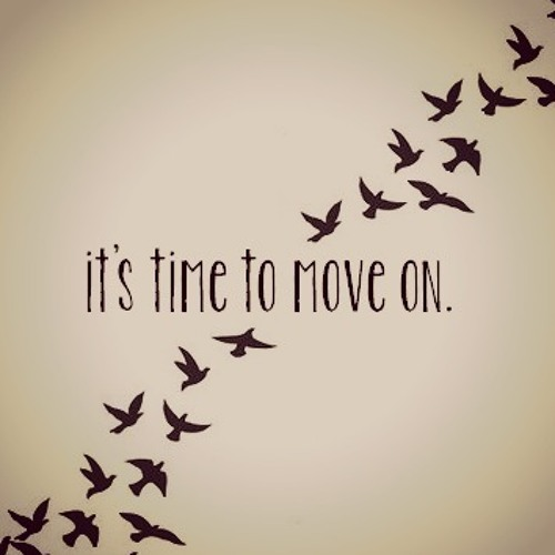 Its Time To Move On