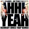 Will Sparks - Ah Yeah (TJR Edit) [Kennedy Jones Trap Remix]