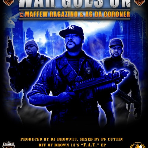 WAR GOES ON feat. Maffew Ragazino & AG Da Coroner