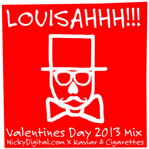 Louisahhh!!!'s Valentines Day 2013 Mix Tape for NickyDigital.com X Kaviar & Cigarettes