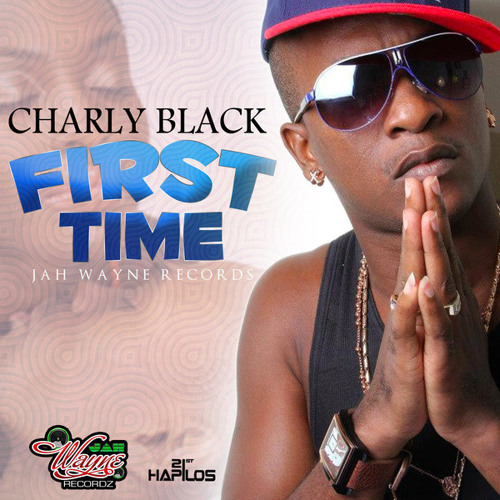 Charly Black - First Time (Raw) - February 2013