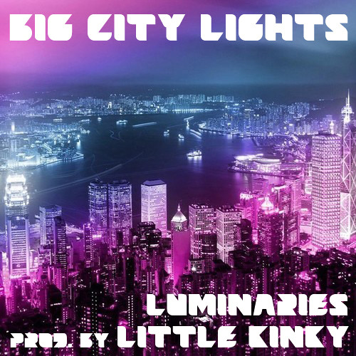 Luminaries - Big City Lights [prod. by Little Kinky]