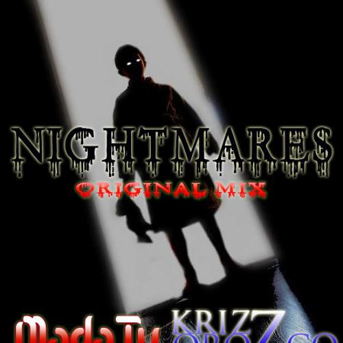 Nightmares - Krizz Orozco & Dj Mada ( Original Mix ) Demo