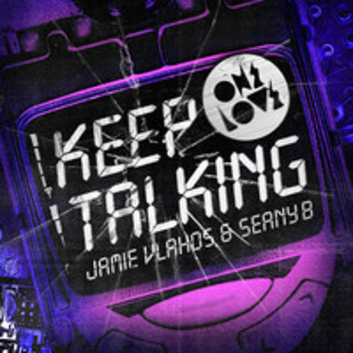 Jamie Vlahos & Seany B - Keep Talking (Brad O'Neill Remix) *PREVIEW*