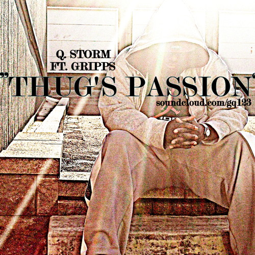 """""""Thugs Passion"""" - Qwuit Storm ft. Gripps Produced By Synthesis"""
