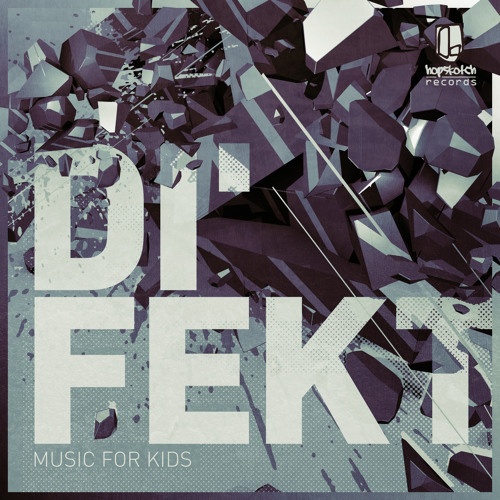 Di'fekt - Music For Kids EP [hopsk012] OUT NOW!