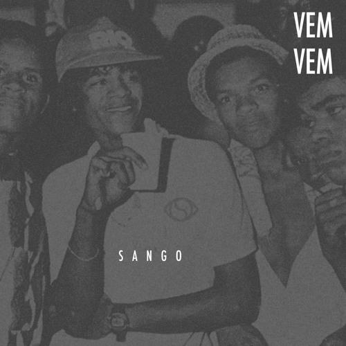 Sango - Vem Vem (FREE DL)