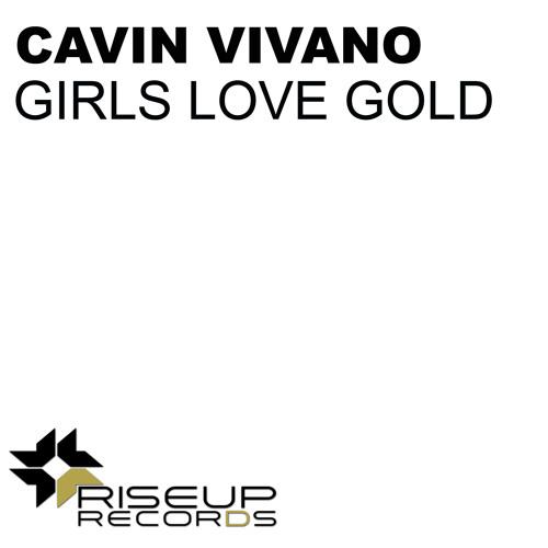 Cavin Viviano - Girls Love Gold - Original  Club MIX