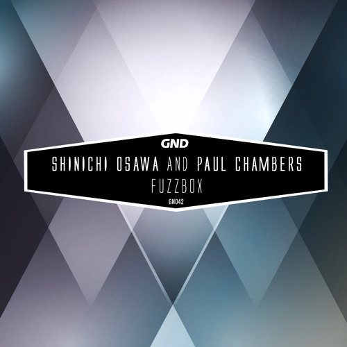 Shinichi Osawa & Paul Chambers - Fuzzbox (GN042) incl. Alex Gopher Remix