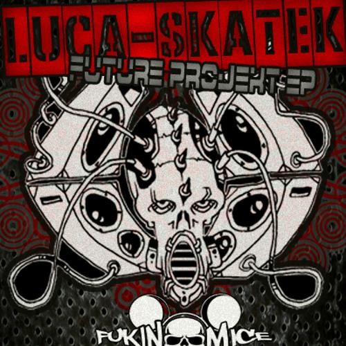 Luca Skatek-Street trash[FM011] Luca Skatek- Future Project EP
