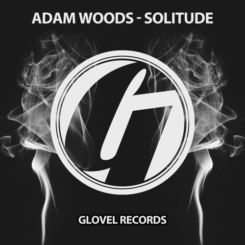 Adam Woods - Solitude (Lefty Remix) [Glovel Records] Talkyy