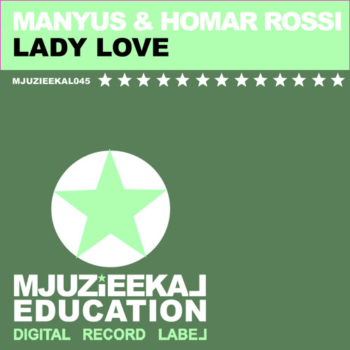 Manyus & Homar Rossi Lady Love ( extended Mix )