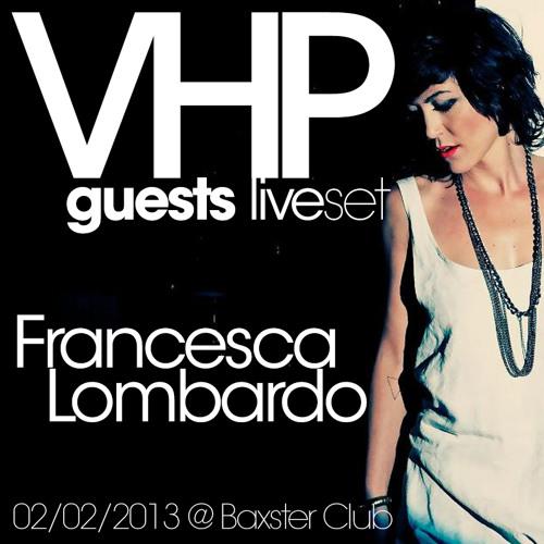 VHP Guests LiveSet - Francesca Lombardo @ Baxster club 02-02-13