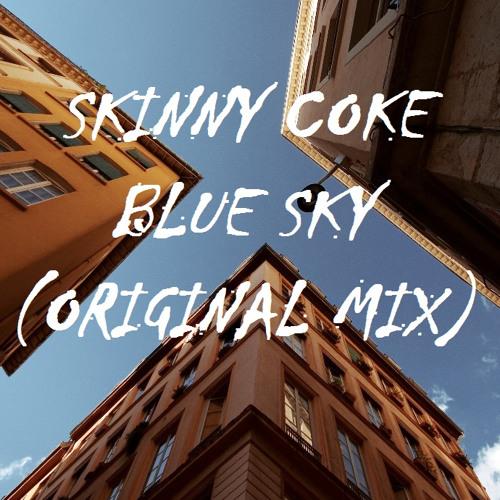 Skinny Coke - Blue Sky (Original Mix)