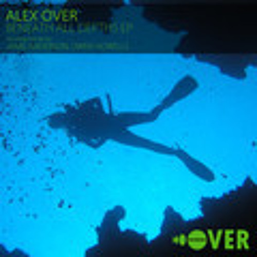Alex Over - Beneath All Depths (Jamie Anderson Remix) (Over Recordings)