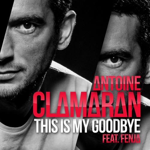 Antoine Clamaran feat Fenja - This Is My Goodbye (Tony Romera Remix)