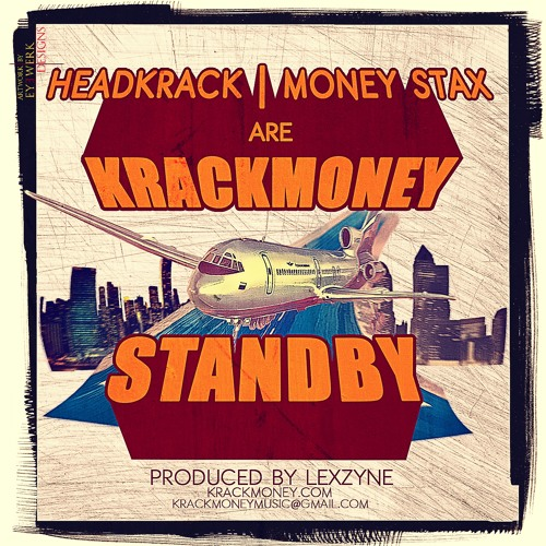 "Headkrack & Money Stax are ""Krack Money""--- ""Standby"""