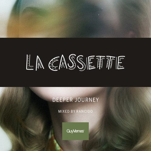 La Cassette: Deeper Journey - mixed by Rancido