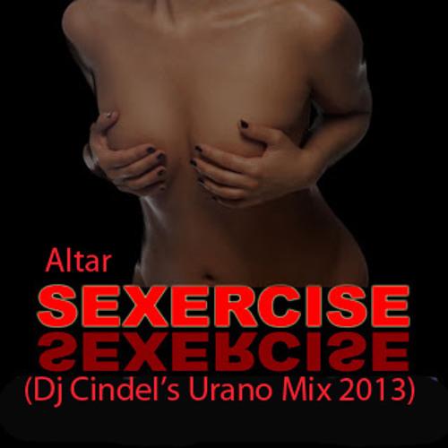 Sexercise (Dj Cindel's Urano Mix 2013)