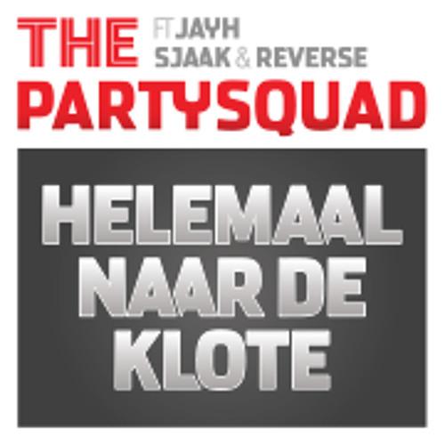 The Partysquad - Helemaal Naar De Klote ft. Jayh Jawson, Sjaak & Reverse
