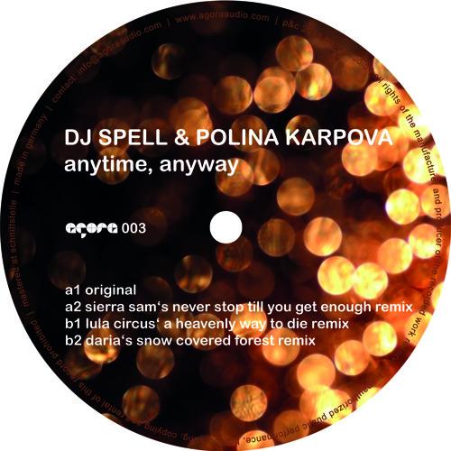 DJ Spell & Polina Karpova - Anytime, Anyway (Sierra Sam's Never Stop Till You Get Enough Remix)