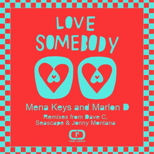 Mena Keys and Marlon D - Love Somebody (Reprise)