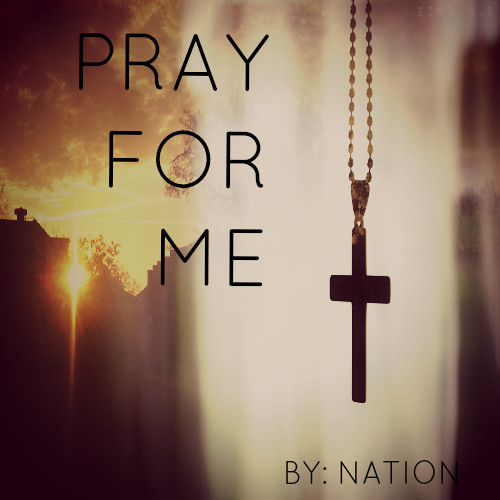 Nation - Pray For Me