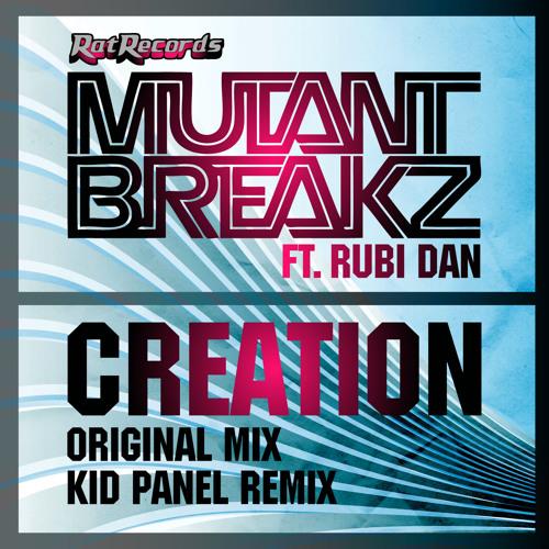 MutantBreakz ft Rubi Dan - Creation (Kid Panel Remix)/No.1 at Beatport TOP 100 Breaks/