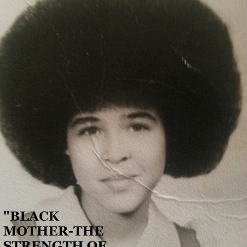 BLACK MOTHER (THE STRENGTH OF BETTY SHABAZZ)