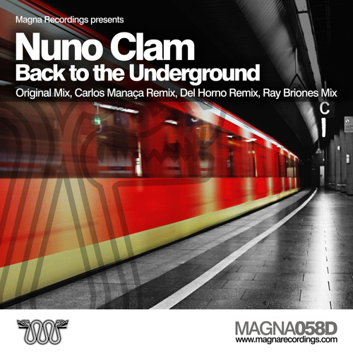 MAGNA 058D_3 | Nuno Clam - Back To The Underground - Del Horno Remix | OUT Feb 13th on Beatport