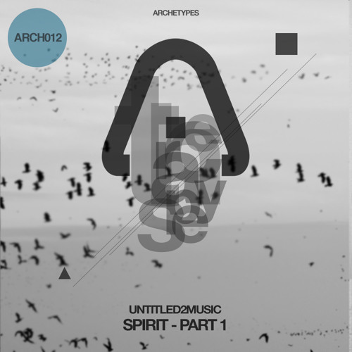 Untitled2Music - Spirit EP Part 1 [Teaser] (Out Now On Archetypes Records)