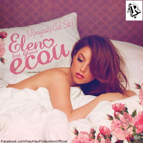 Elena Gheorghe feat. Glance - Ecou (Romyyca89 Club Edit).mp3
