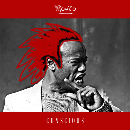 Bronco - Conscious