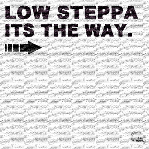 LOW STEPPA - ITS THE WAY [preview]