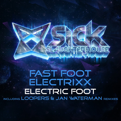 Fast Foot & Electrixx - Electric Foot (Jan Waterman Remix) (SICK SLAUGHTERHOUSE) PREVIEW
