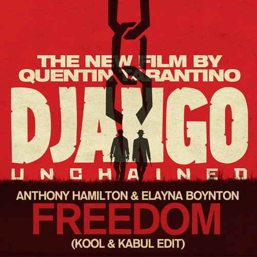 REMIX | Anthony Hamilton & Elayna Boynton - Freedom (Kool & Kabul Edit)