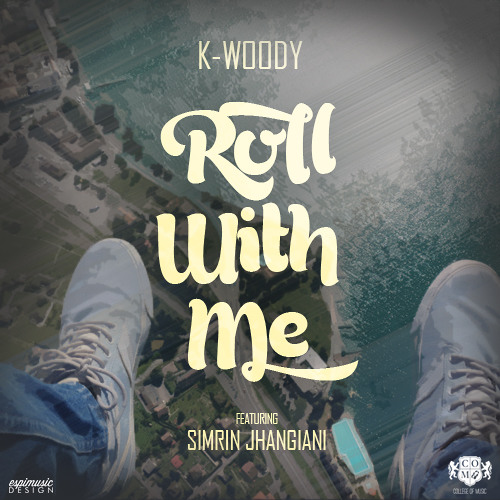 K-Woody - Roll With Me (Feat. Simrin Jhangiani)