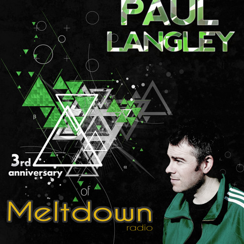Meltdown with Paul Langley, 3 years anniversary