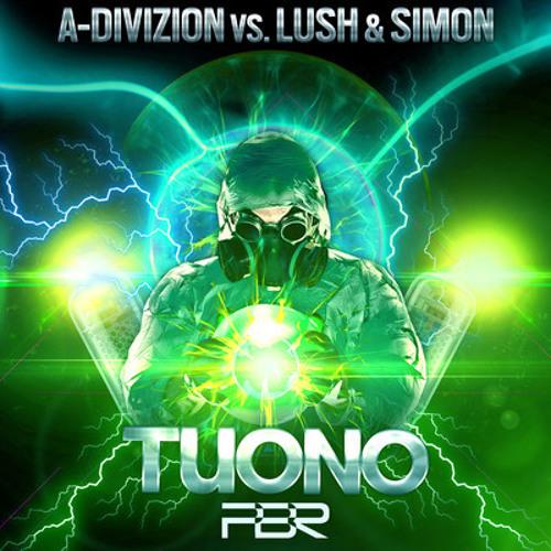 Tuono by A-Divizion and Lush & Simon