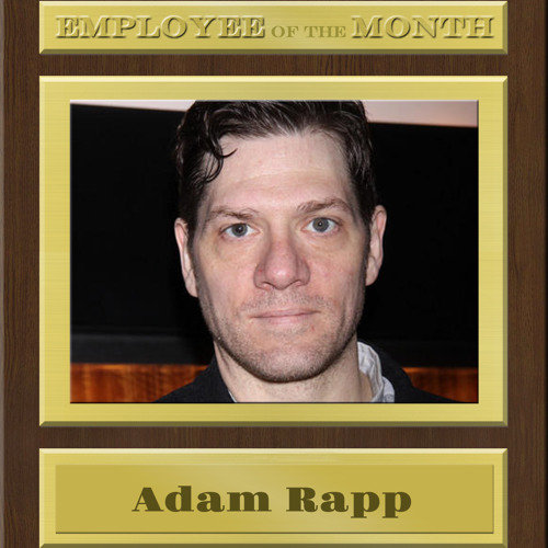 ADAM RAPP on EMPLOYEE of the MONTH