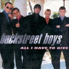 S.a.D - All I Have To Give by Backstreet Boys