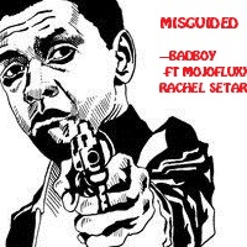 Misguided - Badboy Ft MojoFluxx, Rachael Setareh OUT SOON