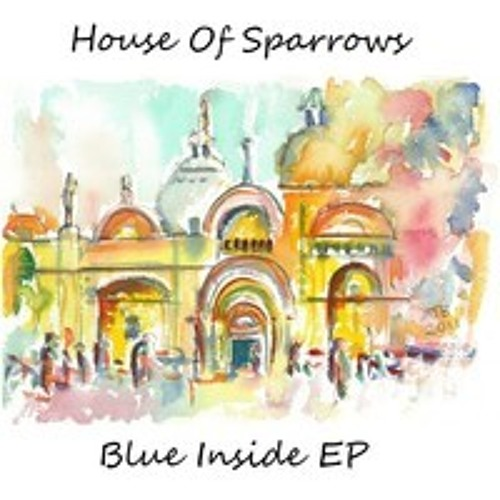 House Of Sparrows - Changing